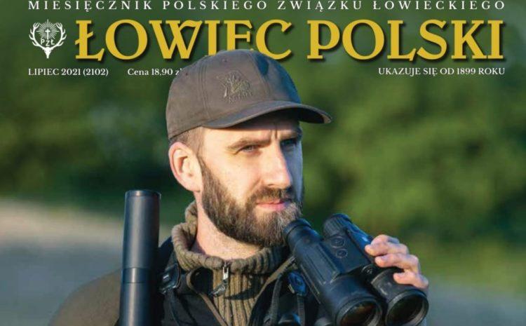 """O najważniejszych sprawach dla myśliwych łowczy krajowy w lipcowym numerze """"Łowca Polskiego"""""""